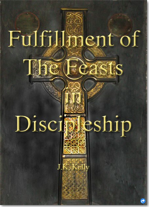 Fulfillment of the Feasts of the Lord in Discipleship